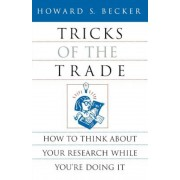 Tricks of the Trade: How to Think about Your Research While You're Doing It, Paperback