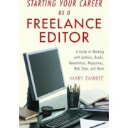Starting Your Career as a Freelance Editor by Mary Embree