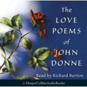The Love Poems of John Donne: Complete & Unabridged by John Donne