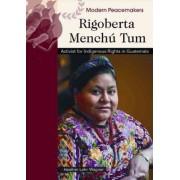 Rigoberta Menchu Tum by Heather Lehr Wagner