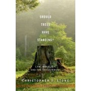 Should Trees Have Standing? by Christopher D Stone