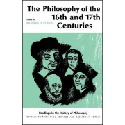 Philosophy of the Sixteenth and Seventeenth Centuries by Richard H. Popkin