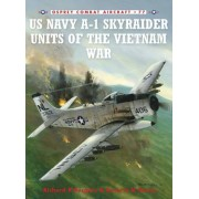 A-1 Skyraider Units of the Vietnam War by Rick Burgess