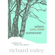When You Lose Someone You Love by Richard Exley