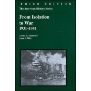 From Isolation to War by John E. Wilz