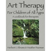 Art Therapy for Children of All Ages by Heather Pearman