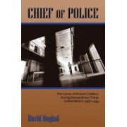 Chief of Police by David Roybal