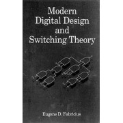 Modern Digital Design and Switching Theory by Eugene D. Fabricius