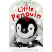 Baby Touch and Feel: Little Penguin by Roger Priddy