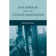 Jack Kerouac and the Literary Imagination by Nancy M. Grace