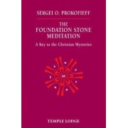 The Foundation Stone Meditation by Sergei O. Prokofieff