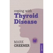 Coping with Thyroid Disease by Mark Greener