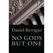 No Gods But One by Daniel Berrigan