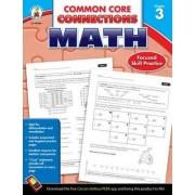 Common Core Connections Math, Grade 3 by Carson-Dellosa Publishing