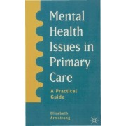 Mental Health Issues in Primary Care by Elizabeth Armstrong