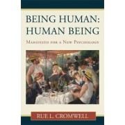 Being Human by M Erik Wright Distinguished Professor of Clinical Psychology and Adjunct Professor of Psychiatry Rue L Cromwell
