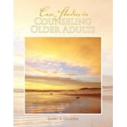 Case Studies in Counseling Older Adults by Larry Golden