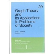 Graph Theory and its Applications to Problems of Society by Fred S. Roberts