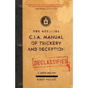 The Official CIA Manual of Trickery and Deception by H Keith Melton