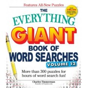 The Everything Giant Book of Word Searches, Volume 12 by Charles Timmerman