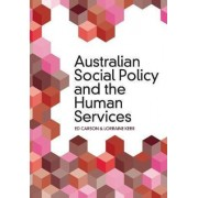 Australian Social Policy and the Human Services by Ed Carson