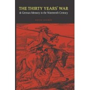 The Thirty Years' War and German Memory in the Nineteenth Century by Kevin Cramer