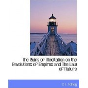 The Ruins or Meditation on the Revolutions of Empires and the Law of Nature by C F Volney