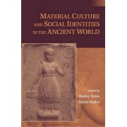 Material Culture and Social Identities in the Ancient World by Shelley Hales