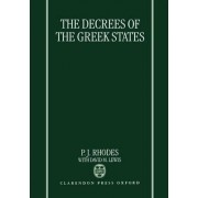 The Decrees of the Greek States by P J Professor Rhodes