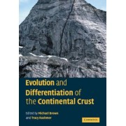 Evolution and Differentiation of the Continental Crust by Michael Brown