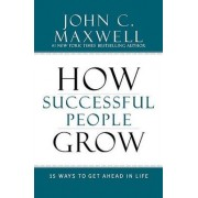 How Successful People Grow by John C Maxwell