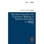 Narrative Inquiries into Curriculum Making in Teacher Education by Julian Kitchen