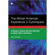 The African American Experience in Cyberspace by Abdul Alkalimat