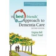 Best Friends Approach to Dementia Care by David Troxel