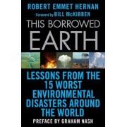 This Borrowed Earth by Robert Emmet Hernan