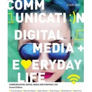 Communication, Digital Media and Everyday Life by Tony Chalkley
