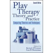 Play Therapy Theory and Practice by Kevin John O'Connor