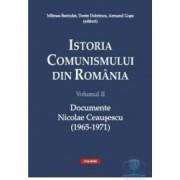 Istoria comunismului din Romania vol. II Documente Nicolae Ceausescu 1965-1971 - Mihnea Berindei