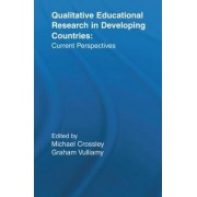 Qualitative Educational Research in Developing Countries by Michael Crossley