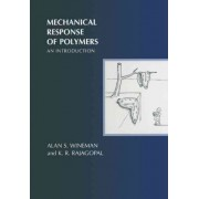 Mechanical Response of Polymers by Alan S. Wineman
