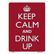"""Sign - Keep Calm And Drink Up """