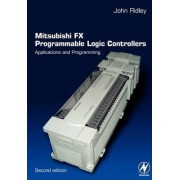 Mitsubishi FX Programmable Logic Controllers by John R. Ridley