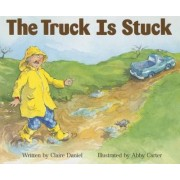 Ready Readers, Stage Zero, Book 45, the Truck Is Stuck, Single Copy by Claire Daniel