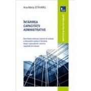 Intarirea capacitatii administrative. Dezvoltarea sistemului national de evaluare a interventiilor publice in Romania: design organizational, cultura si capacitate de evaluare