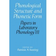 Phonological Structure and Phonetic Form by Patricia A. Keating