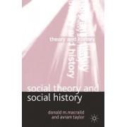 Social Theory and Social History by Donald M. Macraild