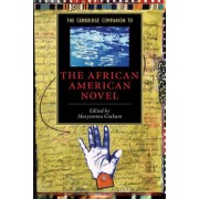 The Cambridge Companion to the African American Novel by Maryemma Graham