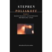 Poliakoff Plays: Breaking the Silence, Playing with Trains, She's Been Away, Century v.2 by Stephen Poliakoff