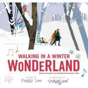 Walking in a Winter Wonderland by Richard B Smith