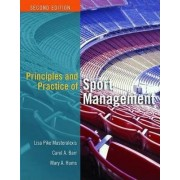 Principles and Practice of Sport Management by Lisa Pike Masteralexis
